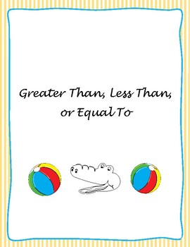 Greater Than, Less Than, or Equal to - Summer Edition