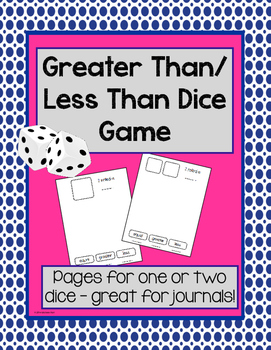 Math Game: Greater/Less Than Dice activity - great for journals!