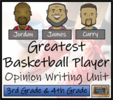 Greatest Basketball Player Opinion Writing Unit   3rd Grade & 4th Grade