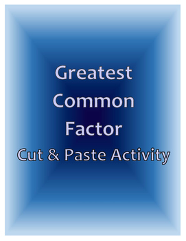 Greatest Common Factor Cut and Paste Activity