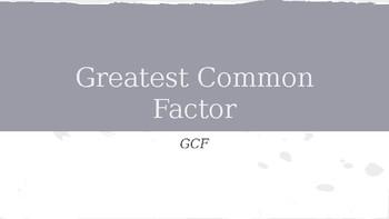 Greatest Common Factor (GCF)