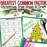 Greatest Common Factor GCF Christmas Tree Glyph Craftivity