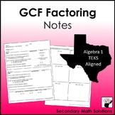 GCF Factoring Notes (A10D)