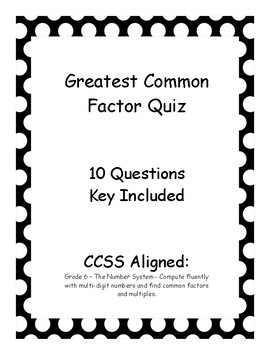 Greatest Common Factor  (GCF) Quiz - Key Included