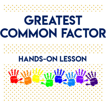 Greatest Common Factor- Hands-On Lesson