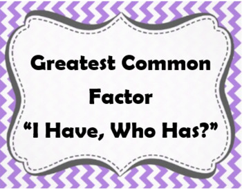 "Greatest Common Factor ""I Have, Who Has?"""