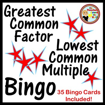 Greatest Common Factor / Lowest Common Multiple Bingo w/ 35 Bingo Cards!