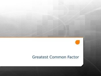 Greatest Common Factor Power Point