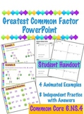 Greatest Common Factor - PowerPoint & Handout - 6.NS.4 (GCF)