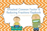 Greatest Common Factor & Reducing Fractions Flapbook