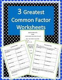 Greatest Common Factor Worksheets (Three Worksheets w/ Ans