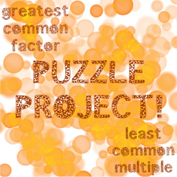 Greatest Common Factor and Least Common Multiple Puzzle Project