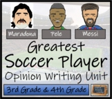 Greatest Soccer Player Opinion Writing Unit   3rd Grade & 4th Grade