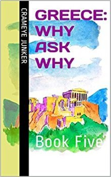 Greece: Why Ask Why? ~ Book 5 (world culture adventure)