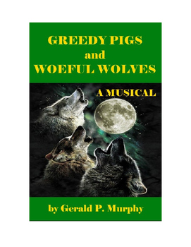 Greedy Pigs and Woeful Wolves - A Musical Fairy Tale