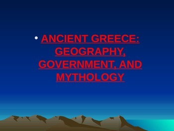 Greek Geography, Government, and Mythology