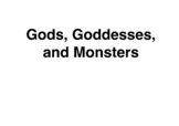 Greek Gods, Goddesses, and Monsters