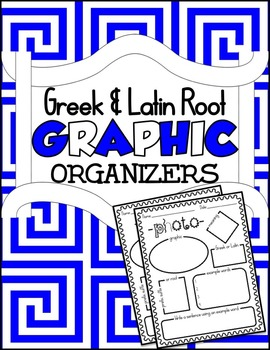 Greek & Latin Root Graphic Organizers
