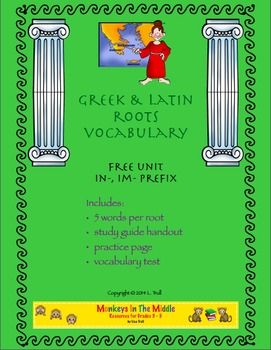 Greek & Latin Roots Free Prefix Unit In-, Im-