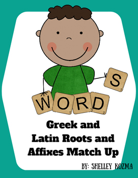 Greek/Latin Roots and Affixes Match Up TEKS Based STAAR Practice