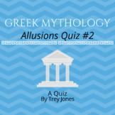 Greek Mythology -- Allusions Quiz #2