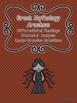 Greek Mythology: Arachne- Differentiated Readings & Comprehension Activities