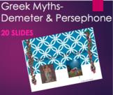 Greek Mythology - Demeter and Persephone PPT
