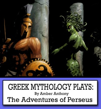 Greek Mythology Plays: The Adventures of Perseus