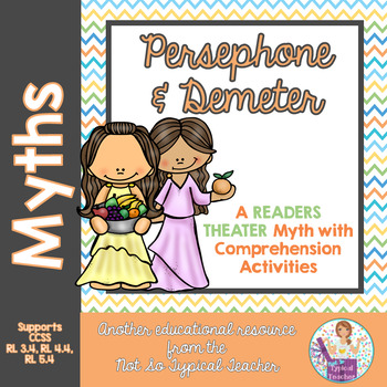 Myth Readers Theater with Comprehension Activities Flipbook RL3.2 RL4.2 RL4.3
