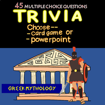 Greek Mythology Trivia Game - Cards or Powerpoint