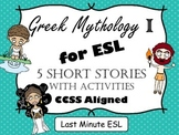 Greek Mythology for ESL I: Five Short Stories with Activities (CCSS Aligned)