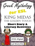 Greek Mythology for ESL: King Midas and The Golden Touch (CCSS aligned)