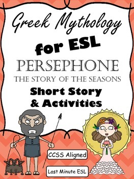 Greek Mythology for ESL: Persephone and The Story of the S