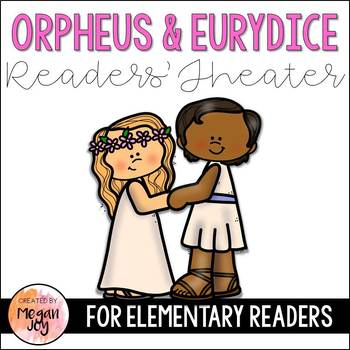 Greek Myths:  Orpheus & Eurydice Readers Theater Play