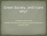 Greek Society, and I care, why?