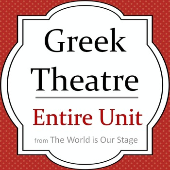 Greek Theatre Drama History Entire Unit