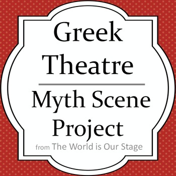 Greek Theatre Drama Myth Scene Project