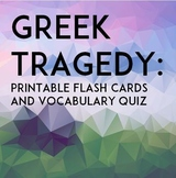 Greek Tragedy Terms: Printable Flash Cards & Quiz