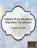 Greek Wax Museum Writing Template