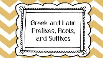 Greek and Latin Prefixes, Roots, and Suffixes