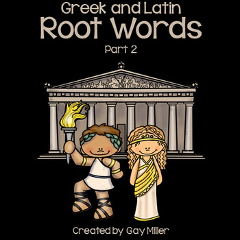 Greek and Latin  Root Words Part 2