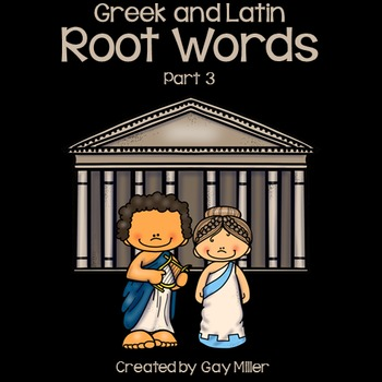 Greek and Latin  Root Words Part 3