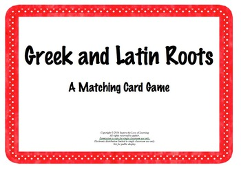 Greek and Latin Roots:  A Matching Card Game