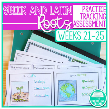 Greek and Latin Roots Activity Pages and Assessments - Weeks 21 through 25