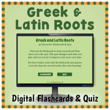 DIGITAL Greek and Latin Roots Flashcards and Quizzes