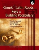 Greek and Latin Roots: Keys to Building Vocabulary