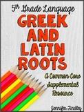 Greek and Latin Roots (L.5.4b)