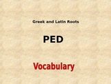 """Greek and Latin Roots Powerpoint """"Ped"""""""