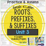 Greek and Latin Roots, Prefixes, and Suffixes Printables: Unit 3
