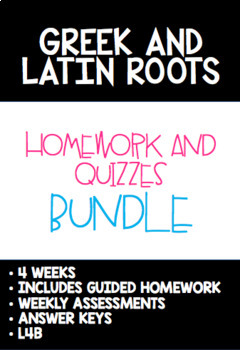 Greek and Latin Roots Unit: 4 Weeks of Homework and Quizzes